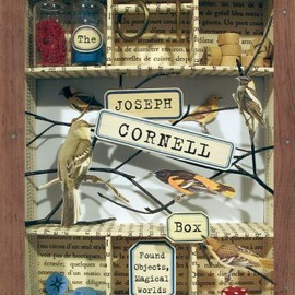 Joan Sommers - The Joseph Cornell Box: Found Objects, Magical Worlds