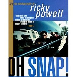 Ricky Powell - Oh Snap!: The Rap Photography of Ricky Powell