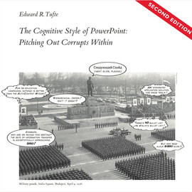 Edward R. Tufte - The Cognitive Style of Powerpoint: Pitching Out Corrupts Within