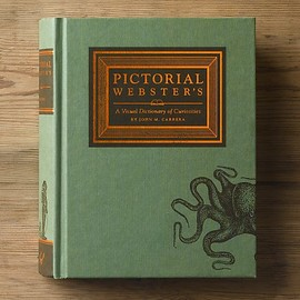 JOHN M. CARRERA - PICTORIAL WEBSTER'S -A Visual Dictionary of Curiosities-