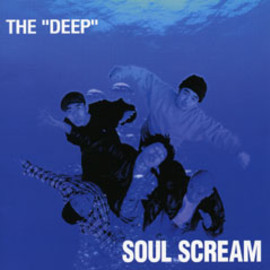 SOUL SCREAM - THE DEEP