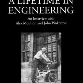 Alex Moulton - A Lifetime in Engineering: An Interview with Alex Moulton and John Pinkerton (Pocket)
