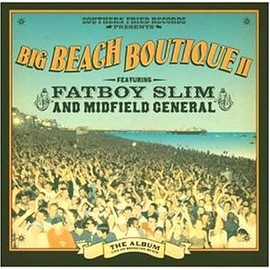 Fatboy Slim - BIG BEACH BOUTIQUEⅡ