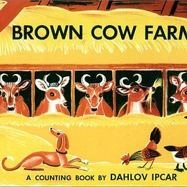 Dahlov Zorach Ipcar - Brown Cow Farm: A Counting Book