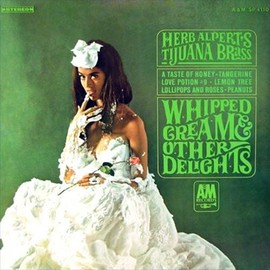 Herb Alpert Tijuana Brass - Whipped Cream & Other Delights