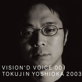D&DEPARTMENT PROJECT - VISION'D VOICE 001 TOKUJIN YOSHIOKA 2003