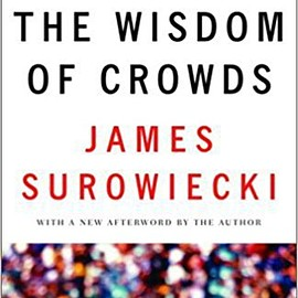 James Surowiecki - The Wisdom of Crowds