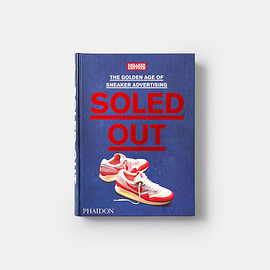 Sneaker Freaker - Soled Out (Limited Edition) - The Golden Age of Sneaker Advertising