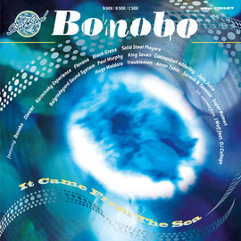 Bonobo - It Came From The Sea