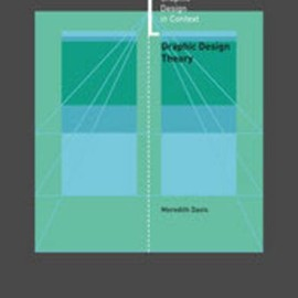 Meredith Davis - Graphic Design Theory (Graphic Design in Context)