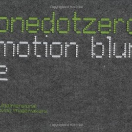 Motion Blur (with DVD): Graphic Moving Imagemakers Publishers (Onedotzero)