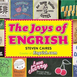 Steve Caires - The Joys of Engrish