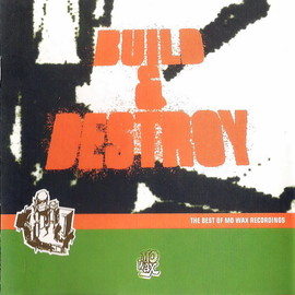 Various Artists - Build & Destroy - The Best Of Mo Wax Recordings