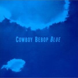Seatbelts, 菅野よう子 - COWBOY BEBOP SOUNDTRACK 3 - BLUE