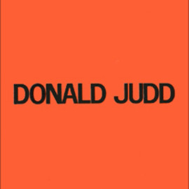 Donald Judd - Catalogue Raisonné of Paintings, Objects, and Wood-Blocks, 1960 - 1974