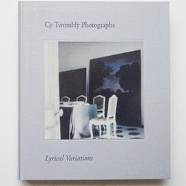 Cy Twombly - Cy Twombly Photographs: Lyrical Variations