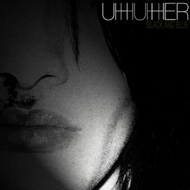 Uh Huh Her - Black and Blue