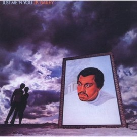 J.R. Bailey - Just Me 'N You