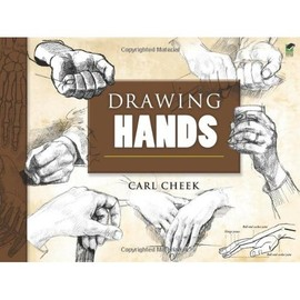 Carl Cheek, Art Instruction - Drawing Hands (Dover Art Instruction)