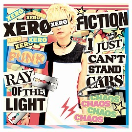"""Xero Fiction - [3rd 7inch record] """"RAY OF THE LIGHT /  I JUST CAN'T STAND CARS"""""""