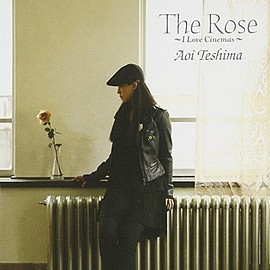 手嶌葵 - The Rose ~I Love Cinemas~