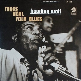 Howling Wolf - More Real Folk Blues