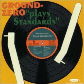 GROUND ZERO - plays standards