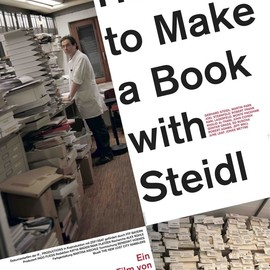 Gereon Wetzel & Jorg Adolph - How to Make a Book with Steidl