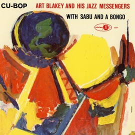 Art Blakey And His Jazz Messengers With Sabu And A Bongo - Cu-Bop