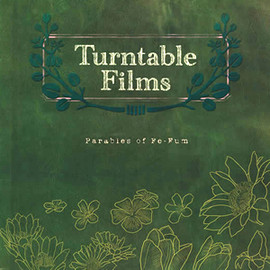 Turntable Films - Parables of Fe-Fum