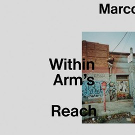 Stephanie Cannizzo - Ari Marcopoulos: Within Arm's Reach