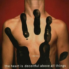 J. T. Leroy - The Heart is Deceitful Above All Things