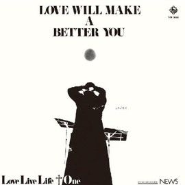 Love Live Life+1 - LOVE WILL MAKE A BETTER YOU