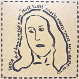"""MONKEY TIMERS - MONKEY TIMERS / SISTER 3rd Anniversary mix """"MUSK KLUBB"""""""