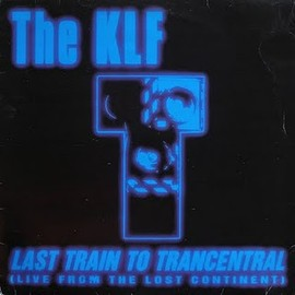 The KLF - LAST TRAIN TO TRANSCENTRAL