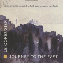 Le Corbusier - Journey to East