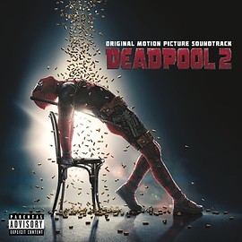 Various Artists - Deadpool 2: Original Motion Picture Soundtrack