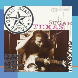 Chris Duarte - Texas Sugar/Strat Magik