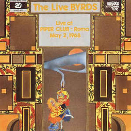 The Byrds - The Live Byrds - Live At Piper Club - Roma, May 2, 1968