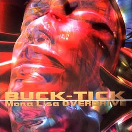 BUCK-TICK - Mona Lisa OVERDRIVE