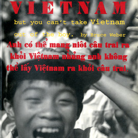 Bruce Weber - You can take the boy out of VIETNAM but you can't take Vietnam
