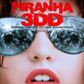 Various Artists - Piranha 3DD: Original Motion Picture Soundtrack