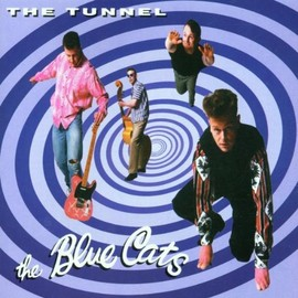 Blue Cats - Tunnel Nervous