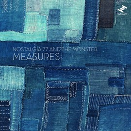 Nostalgia 77 And The Monster - Measures