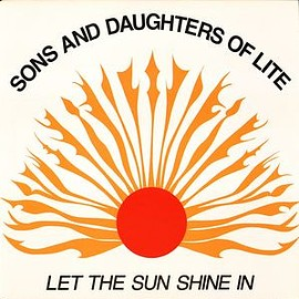 The Sons And Daughters Of Lite - Let The Sun Shine In