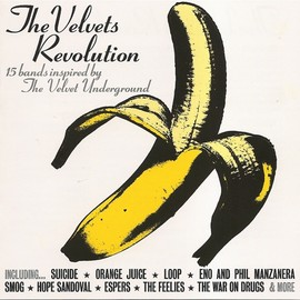 V.A. - The Velvets Revolution - 15 Bands Inspired By The Velvet Underground