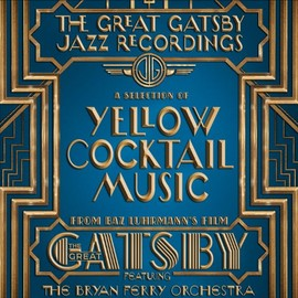 Various Artists - The Great Gatsby - Jazz Recordings: A Selection Of Yellow Cocktail Music