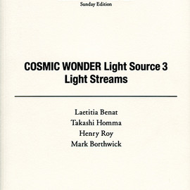 Laetitia Benat/ Takashi Homma/ Henry Roy/ Mark Borthwick - COSMIC WONDER Light Source 3/ Light Streams