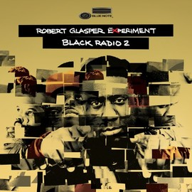 Robert Glasper Experiment - Vol. 2-Black Radio