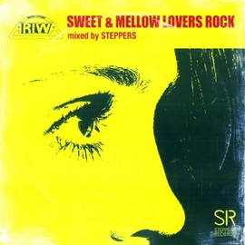 V.A. - SWEET & MELLOW LOVERS ROCK mixed by STEPPERS